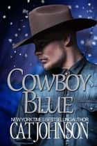 Cowboy Blue ebook by Cat Johnson