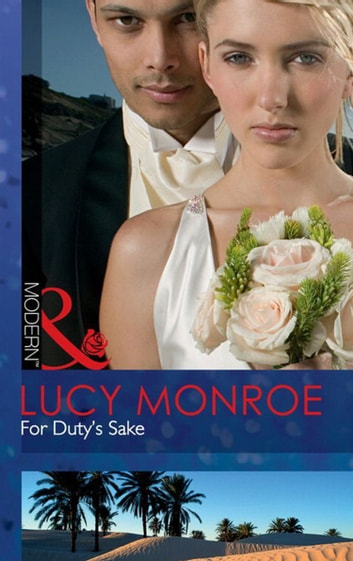 For Duty's Sake (Mills & Boon Modern) 電子書 by Lucy Monroe