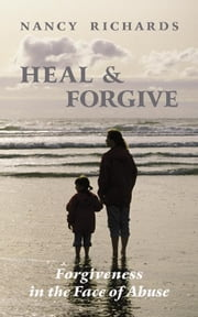Heal & Forgive ebook by Richards, Nancy