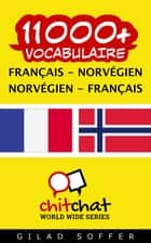 11000+ vocabulaire Français - Norvégien ebook by Gilad Soffer