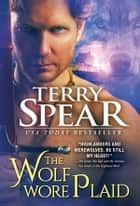 The Wolf Wore Plaid ebook by Terry Spear