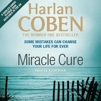 Miracle Cure - They were looking for a miracle cure, but instead they found a killer... audiobook by Harlan Coben