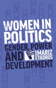 Women in Politics - Gender, Power and Development ebook by Mariz Tadros