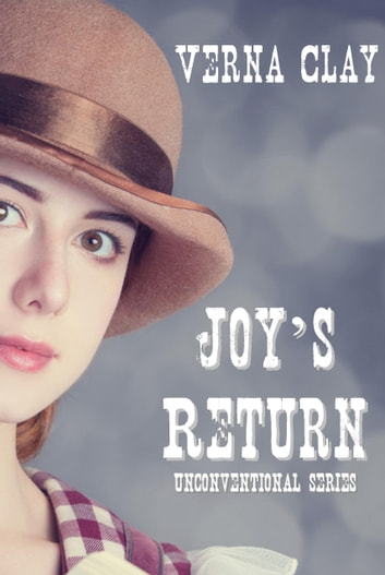 Joy's Return (Unconventional Series #4) ebook by Verna Clay