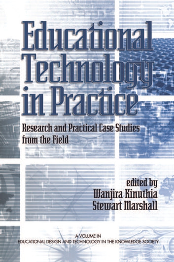 Educational Technology in Practice - Research and Practical Case Studies from the Field ebook by