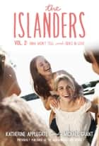 The Islanders: Volume 2 - Nina Won't Tell and Ben's In Love ebook by Katherine Applegate, Michael Grant