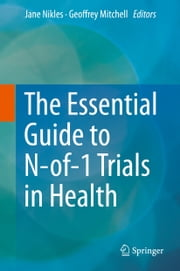 The Essential Guide to N-of-1 Trials in Health ebook by Jane Nikles,Geoffrey Mitchell