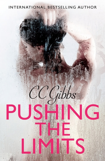 Pushing the Limits - Rafe & Nicole Book 1 ebook by CC Gibbs