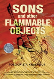 Sons and Other Flammable Objects - A Novel ebook by Porochista Khakpour