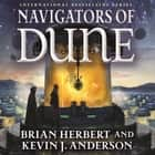 Navigators of Dune - Book Three of the Schools of Dune Trilogy audiobook by Brian Herbert, Kevin J. Anderson