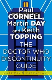 The Doctor Who Discontinuity Guide ebook by Paul Cornell,Martin Day,Keith Topping