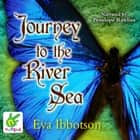 Journey to the River Sea audiobook by Eva Ibbotson