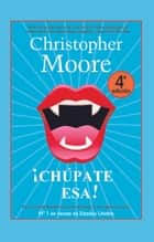 ¡Chúpate esa! eBook by Christopher Moore