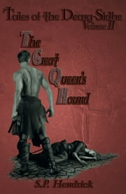 Great Queen's Hound Volume II of Tales of the Dearg-Sidhe ebook by S. P. Hendrick