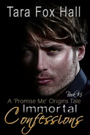 Immortal Confessions ebook by Tara Fox Hall