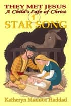 Star Song ebook by Katheryn Maddox Haddad