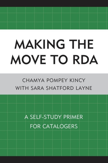 Making the Move to RDA - A Self-Study Primer for Catalogers ebook by