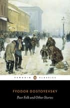Poor Folk and Other Stories ebook by Fyodor Dostoyevsky,David McDuff