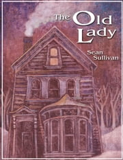 The Old Lady ebook by Sean Sullivan