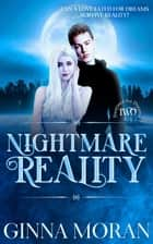 Nightmare Reality (Destined for Dreams Book 2) ebook by Ginna Moran