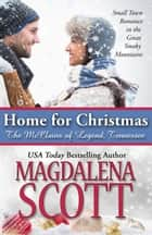 Home for Christmas - Small Town Romance in the Great Smoky Mountains ebook by Magdalena Scott