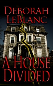 A House Divided ebook by Deborah LeBlanc