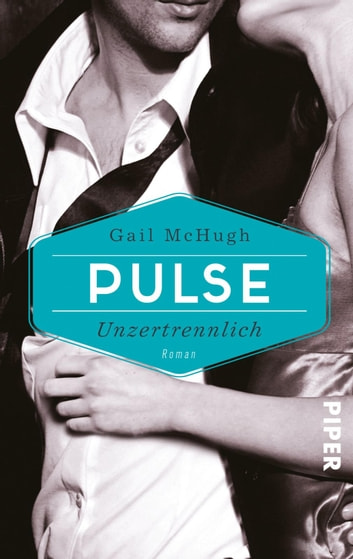 Pulse - Unzertrennlich - Roman ebook by Gail McHugh