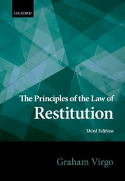 The Principles of the Law of Restitution ebook by Graham Virgo