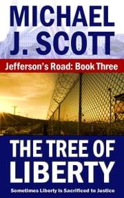 The Tree of Liberty ebook by Michael J. Scott