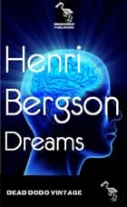Dreams ebook by Henri Bergson
