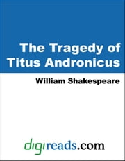 The Tragedy of Titus Andronicus ebook by Shakespeare, William
