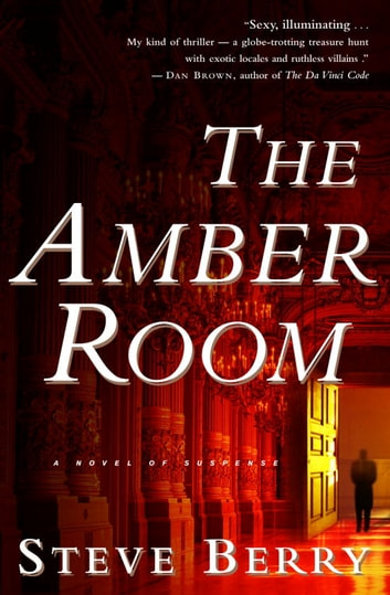 The Amber Room - A Novel of Suspense ebook by Steve Berry