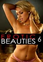 Erotic Beauties Volume 6 ebook by Zoe Anders