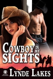 Cowboy In My Sights ebook by Lynde Lakes