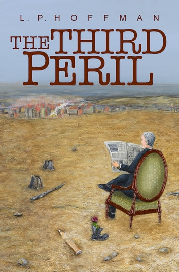 Third Peril - Book One of a Trilogy ebook by L.P. Hoffman