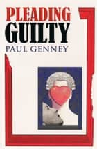 Pleading Guilty ebook by