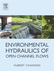 Environmental Hydraulics for Open Channel Flows ebook by Hubert Chanson