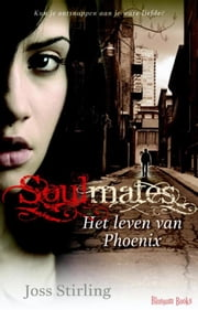 Het verhaal van Phoenix ebook by Joss Stirling, Merel Leene