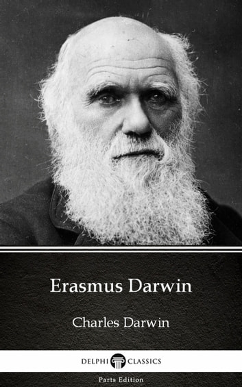 Erasmus Darwin by Charles Darwin - Delphi Classics (Illustrated) 電子書 by Charles Darwin
