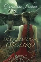 Depredador oscuro ebook by Christine Feehan