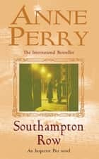 Southampton Row (Thomas Pitt Mystery, Book 22) - A chilling mystery of corruption and murder in the foggy streets of Victorian London ebook by Anne Perry