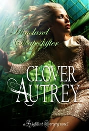 Highland Shapeshifter ebook by Clover Autrey