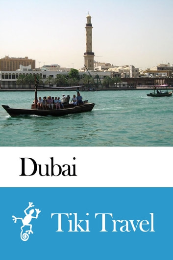 Dubai (United Arab Emirates) Travel Guide - Tiki Travel ebook by Tiki Travel
