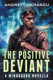The Positive Deviant: A Mindguard Novella