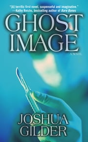 Ghost Image - A Novel ebook by Joshua Gilder