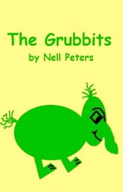 The Grubbits ebook by Nell Peters