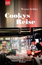 Cookys Reise - Roman ebook by Werner Köhler