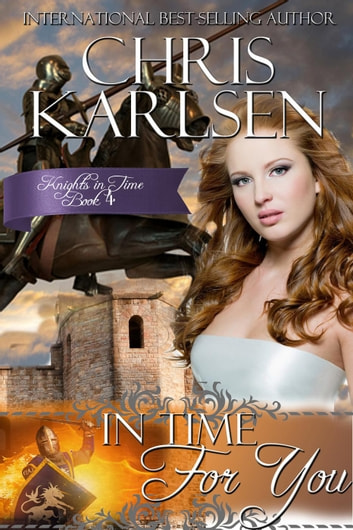 In Time for You - Knights in TIme, #4 ebook by Chris Karlsen