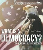 What is a Democracy? US Government Textbook | Children's Government Books ebook by Baby Professor