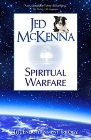 Spiritual Warfare MMX ebook by Jed McKenna